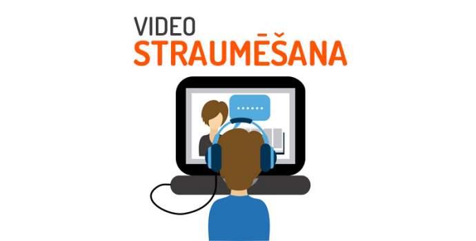 Video straumēšana - kā to uzlabot?
